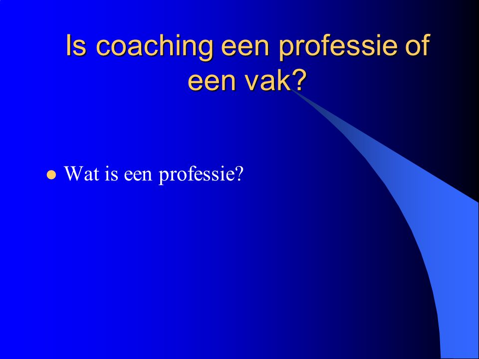 Is coaching een professie of een vak