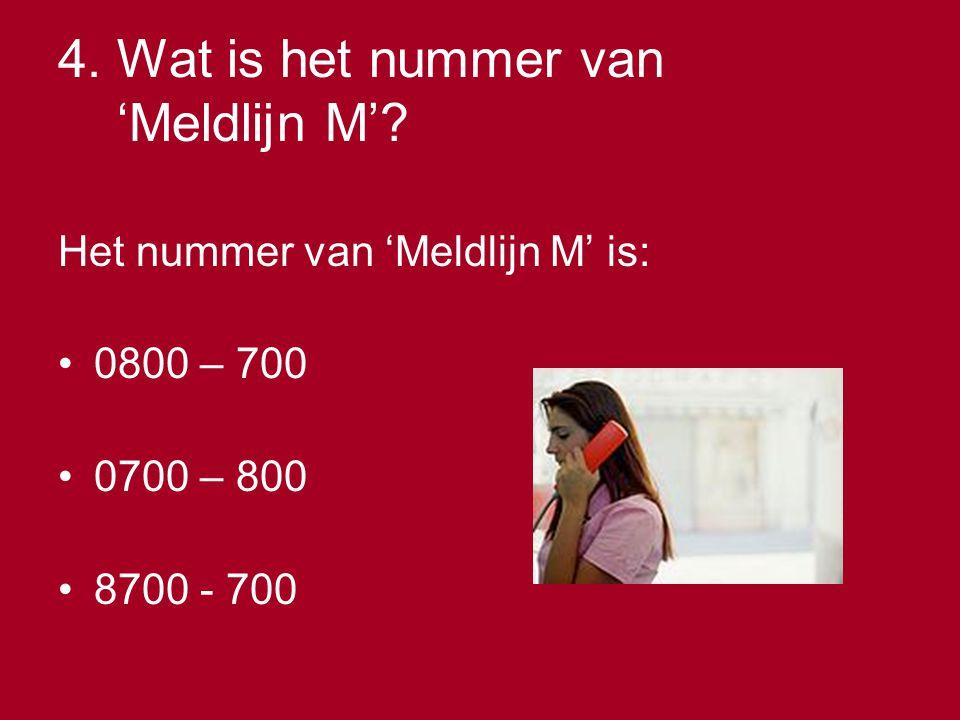 4. Wat is het nummer van 'Meldlijn M'
