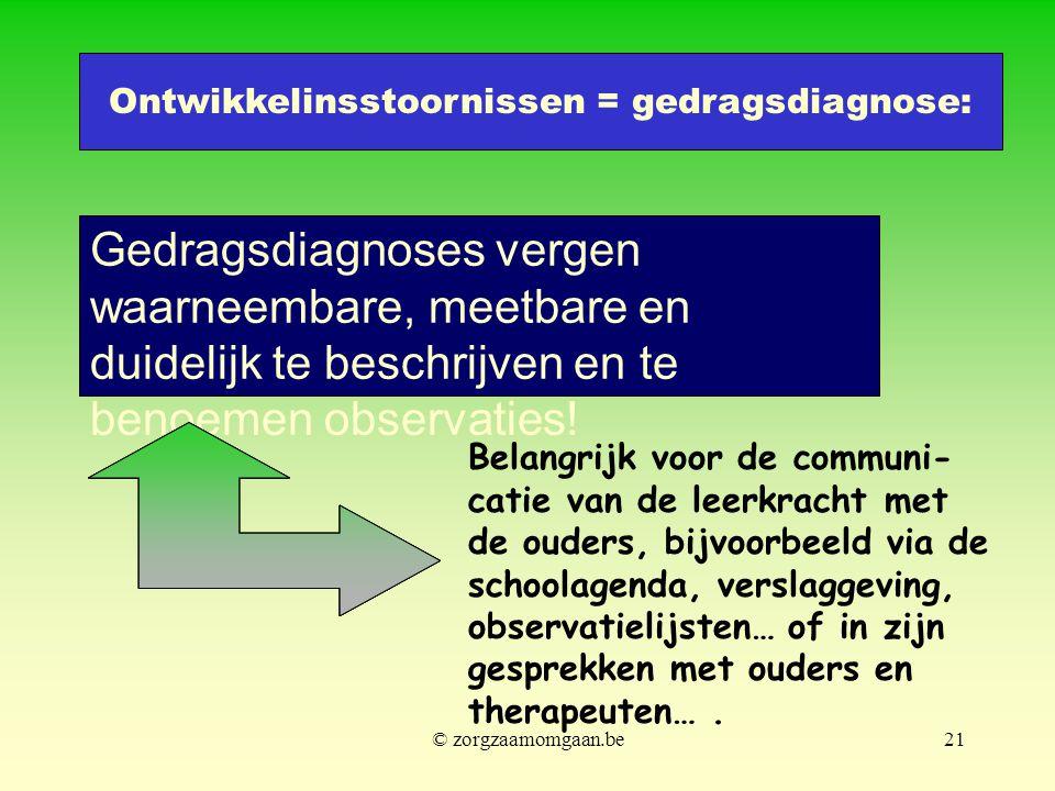 Ontwikkelinsstoornissen = gedragsdiagnose: