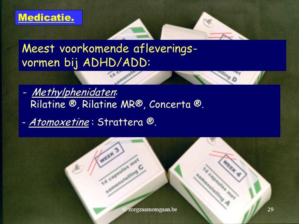 Meest voorkomende afleverings- vormen bij ADHD/ADD: