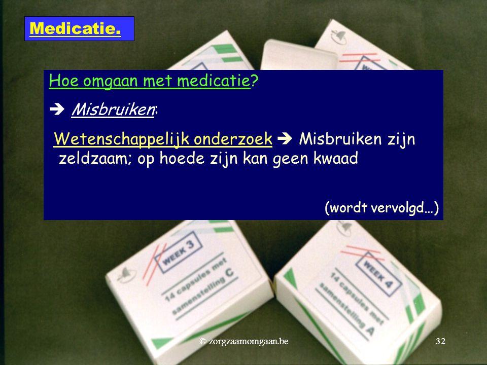 Hoe omgaan met medicatie  Misbruiken: