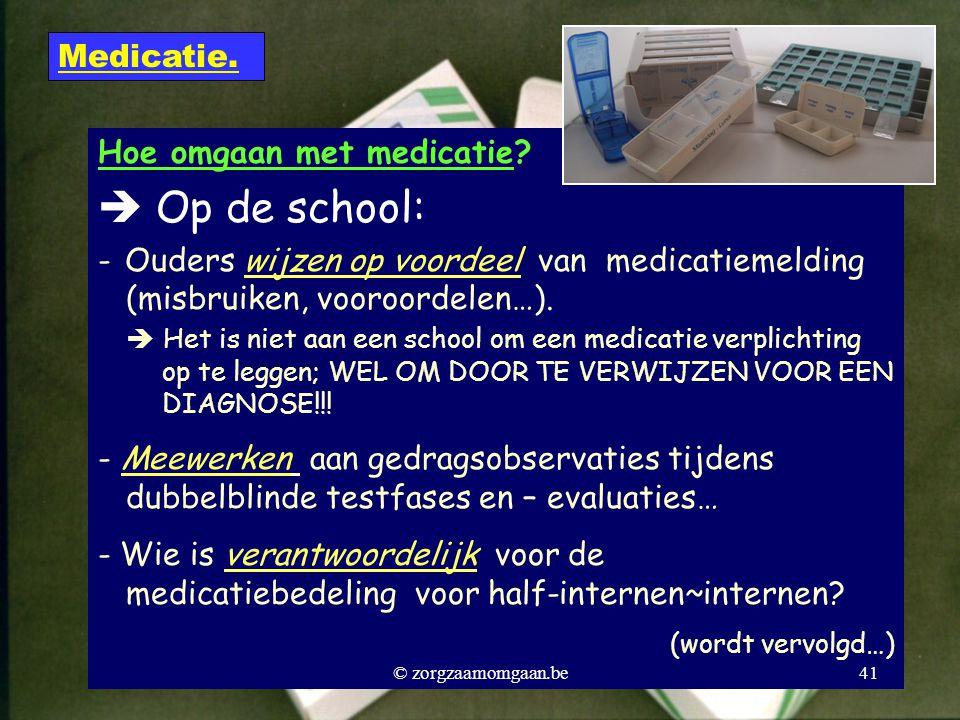  Op de school: Medicatie. Hoe omgaan met medicatie