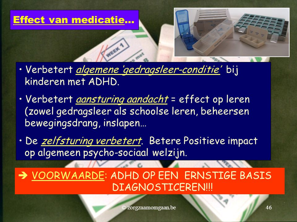 Verbetert algemene 'gedragsleer-conditie' bij kinderen met ADHD.