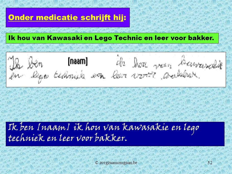 Onder medicatie schrijft hij: