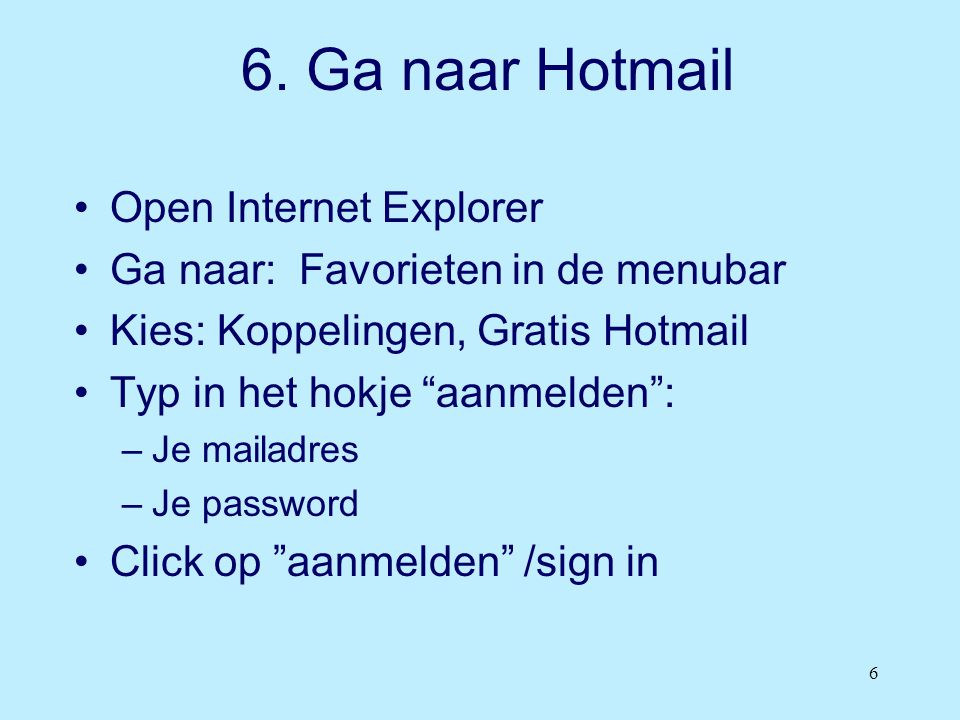 6. Ga naar Hotmail Open Internet Explorer
