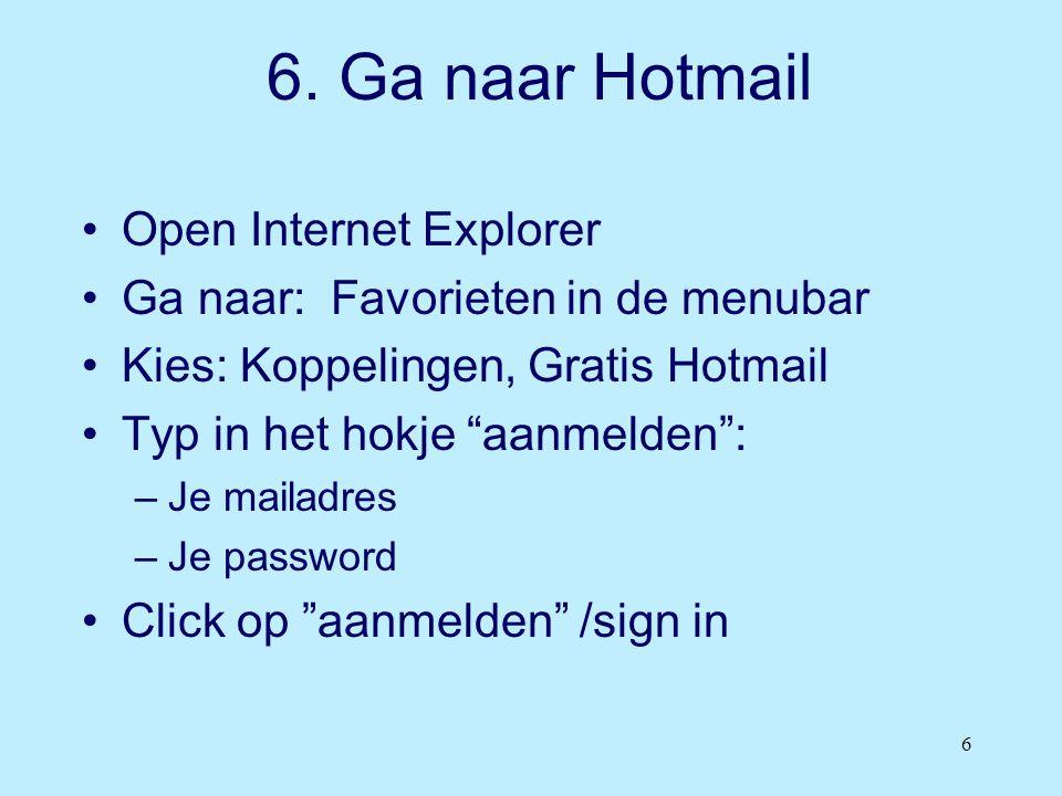 6. Ga naar Hotmail Open Internet Explorer
