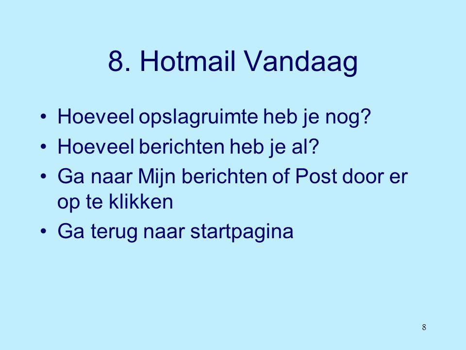 8. Hotmail Vandaag Hoeveel opslagruimte heb je nog