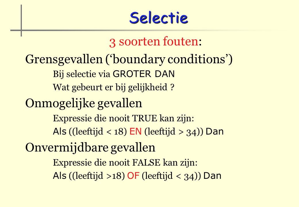 Selectie 3 soorten fouten: Grensgevallen ('boundary conditions')