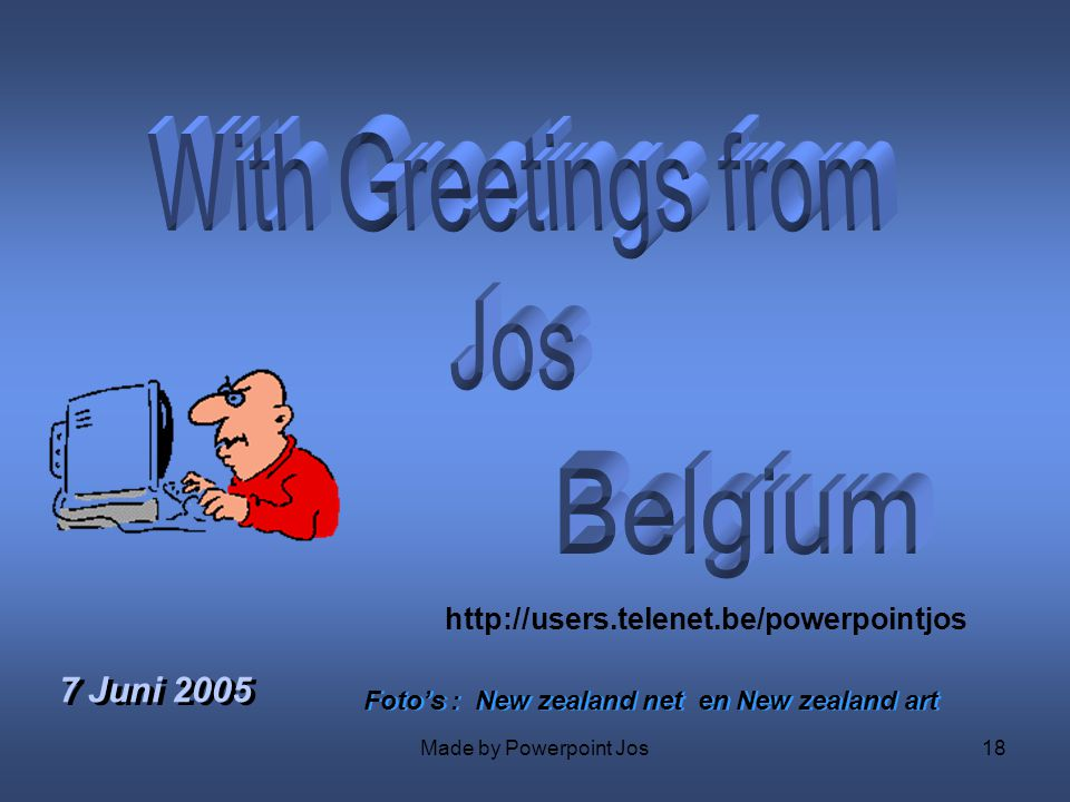 With Greetings from Jos Belgium 7 Juni 2005