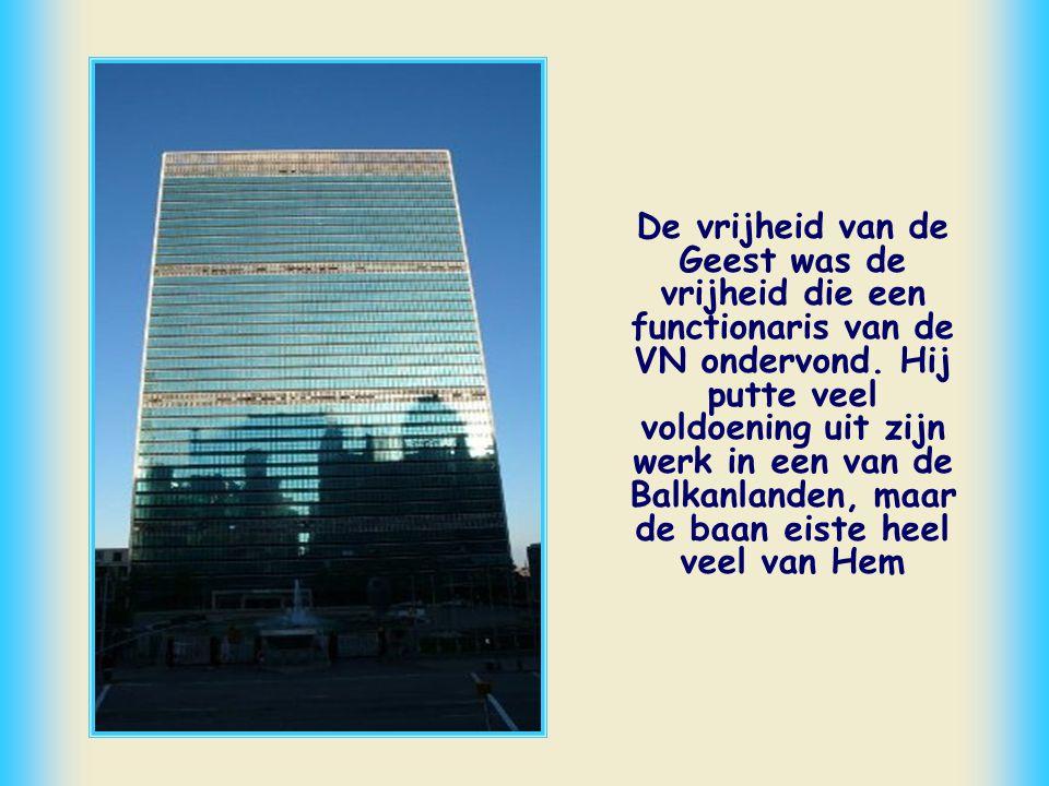 De vrijheid van de Geest was de vrijheid die een functionaris van de VN ondervond.