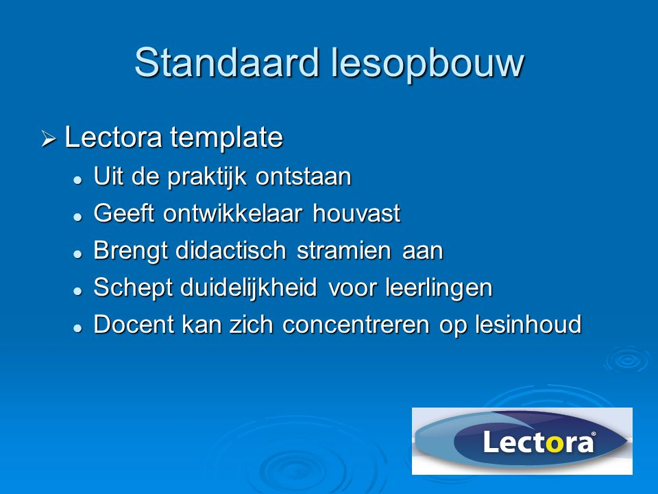 Standaard lesopbouw Lectora template Uit de praktijk ontstaan