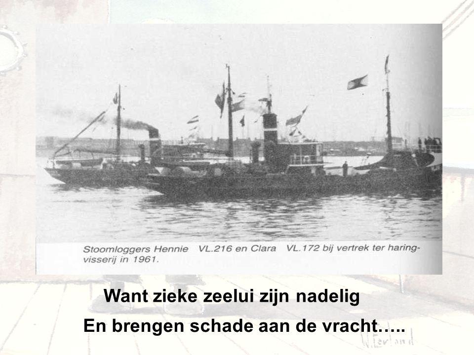 Want zieke zeelui zijn nadelig En brengen schade aan de vracht…..