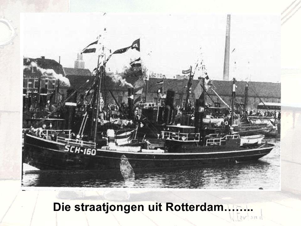Die straatjongen uit Rotterdam……..