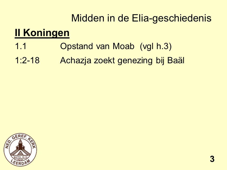 Midden in de Elia-geschiedenis II Koningen