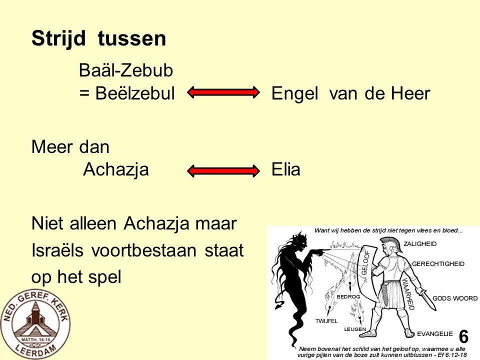 Baäl-Zebub = Beëlzebul Engel van de Heer