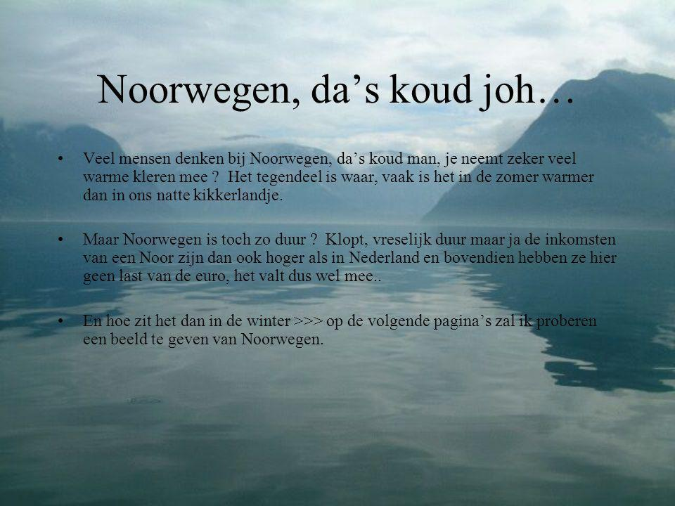 Noorwegen, da's koud joh…