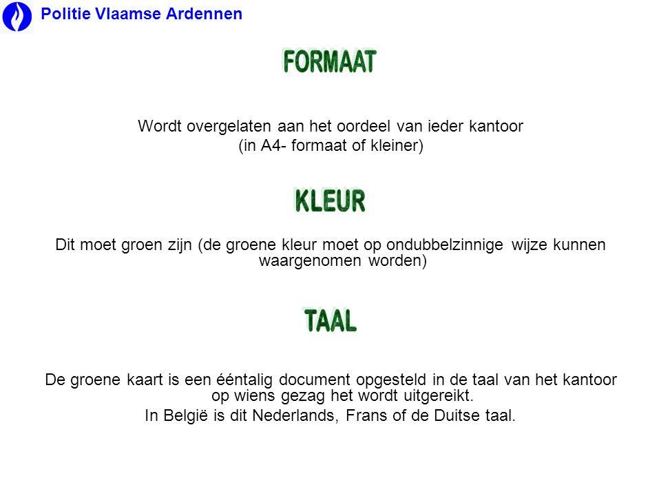 FORMAAT KLEUR TAAL Politie Vlaamse Ardennen