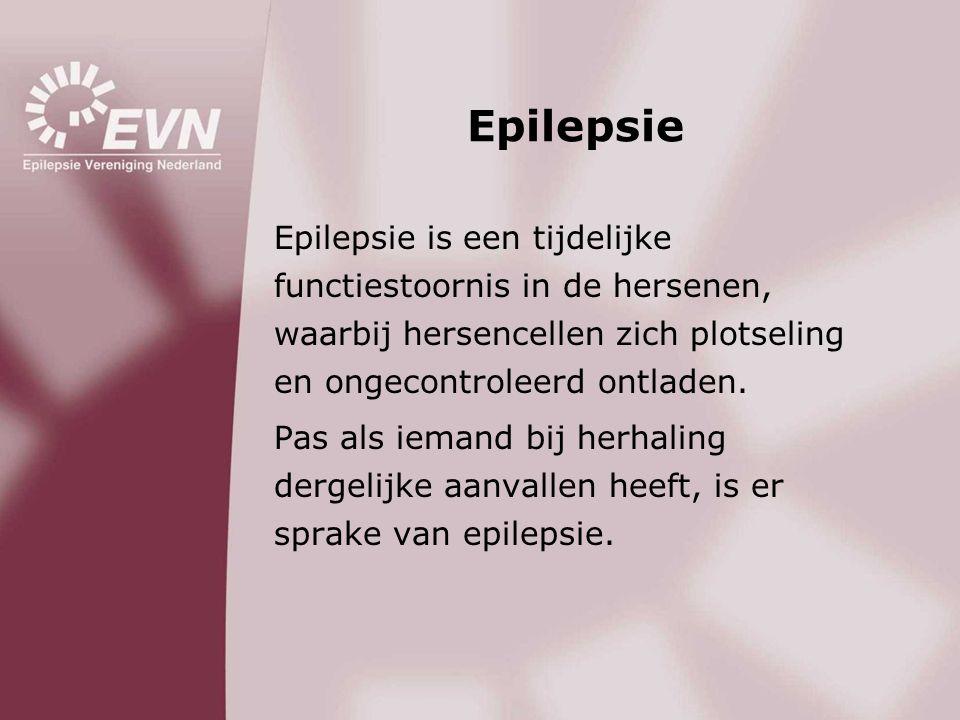 Epilepsie Epilepsie is een tijdelijke functiestoornis in de hersenen, waarbij hersencellen zich plotseling en ongecontroleerd ontladen.