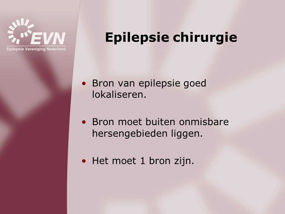 Epilepsie chirurgie Bron van epilepsie goed lokaliseren.