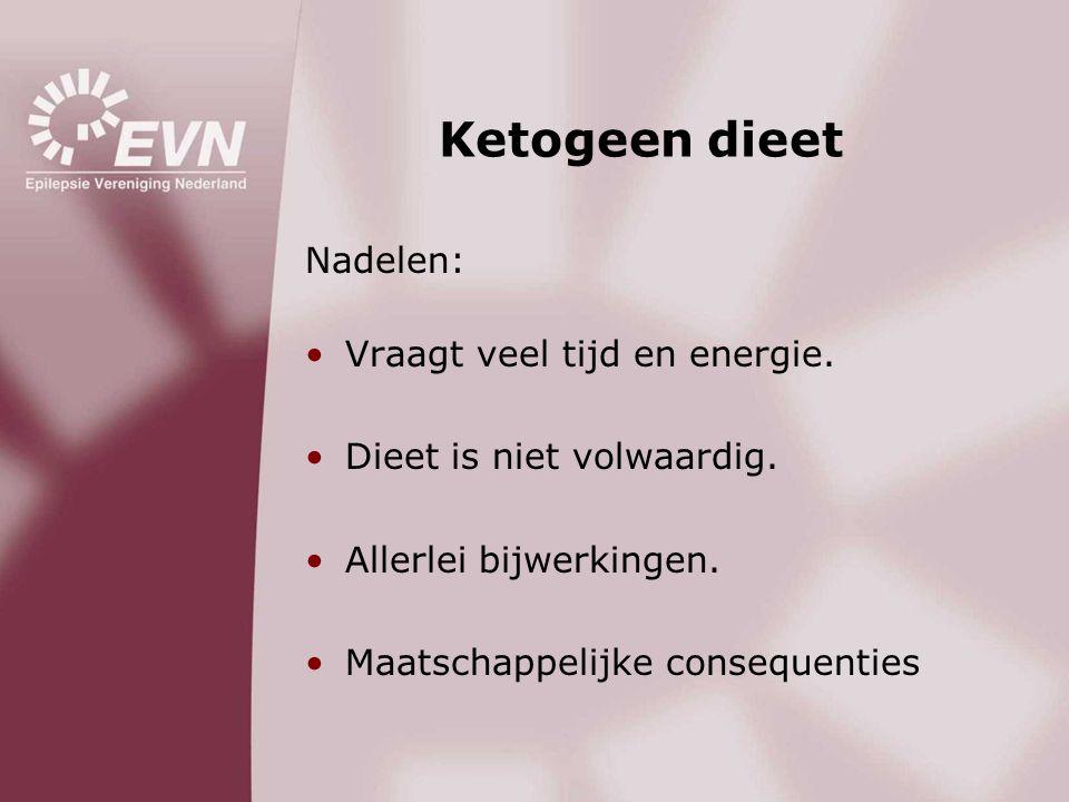 Ketogeen dieet Nadelen: Vraagt veel tijd en energie.