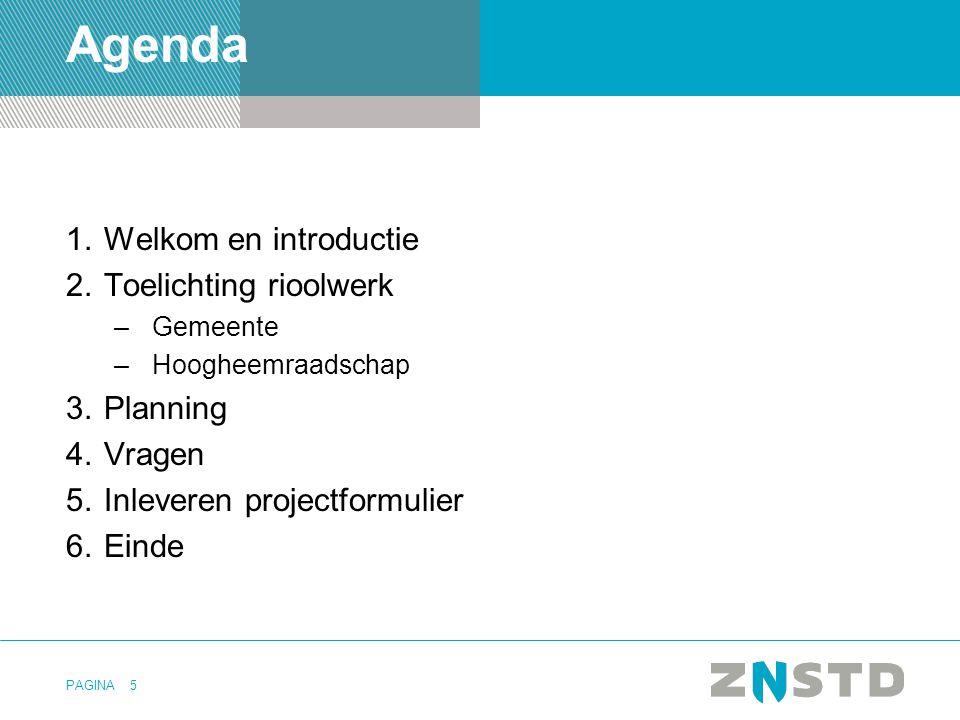 Agenda Welkom en introductie Toelichting rioolwerk Planning Vragen