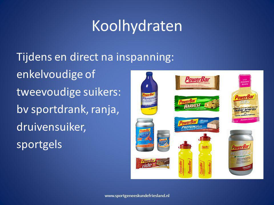 Koolhydraten Tijdens en direct na inspanning: enkelvoudige of tweevoudige suikers: bv sportdrank, ranja, druivensuiker, sportgels