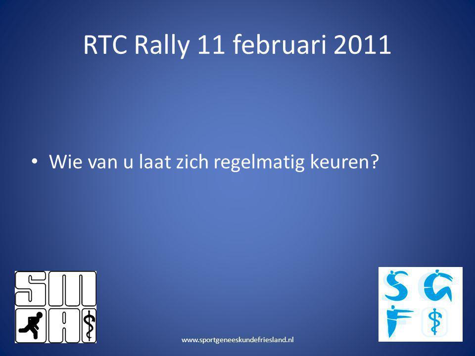 RTC Rally 11 februari 2011 Wie van u laat zich regelmatig keuren