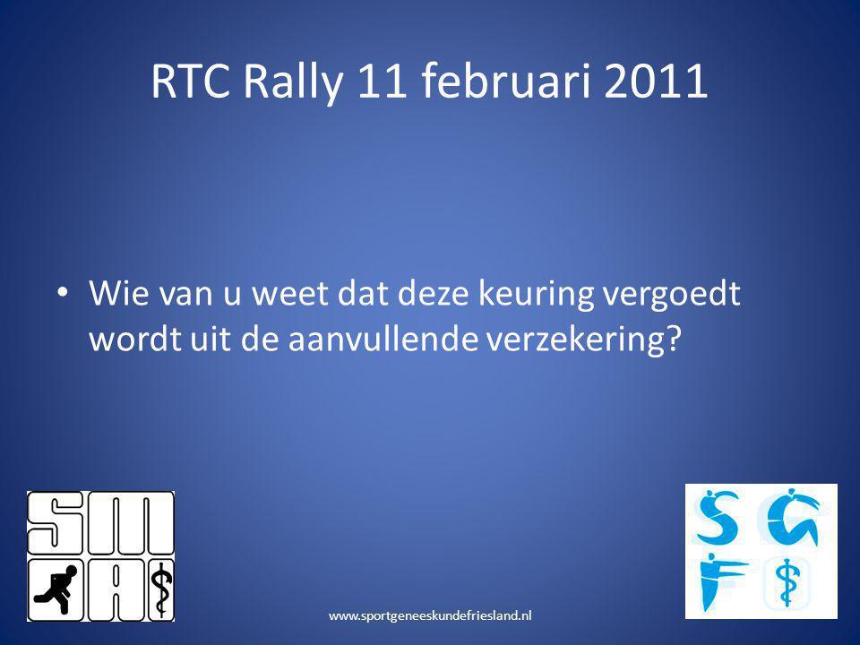 RTC Rally 11 februari 2011 Wie van u weet dat deze keuring vergoedt wordt uit de aanvullende verzekering