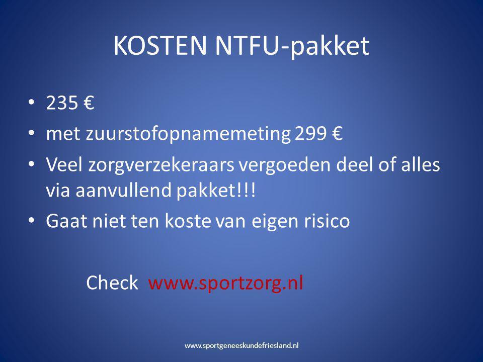 KOSTEN NTFU-pakket 235 € met zuurstofopnamemeting 299 €