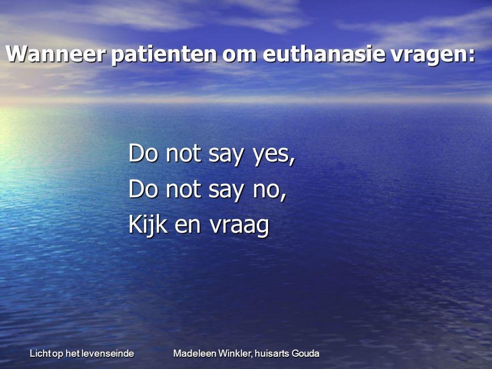 Wanneer patienten om euthanasie vragen: