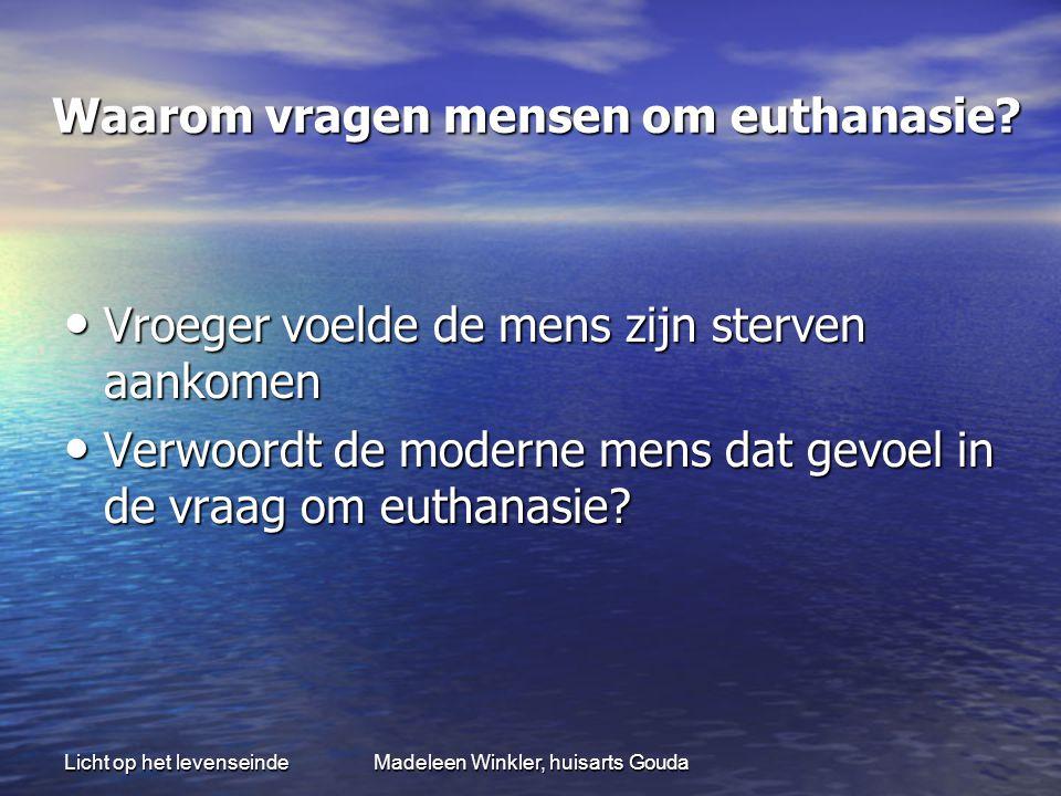 Waarom vragen mensen om euthanasie