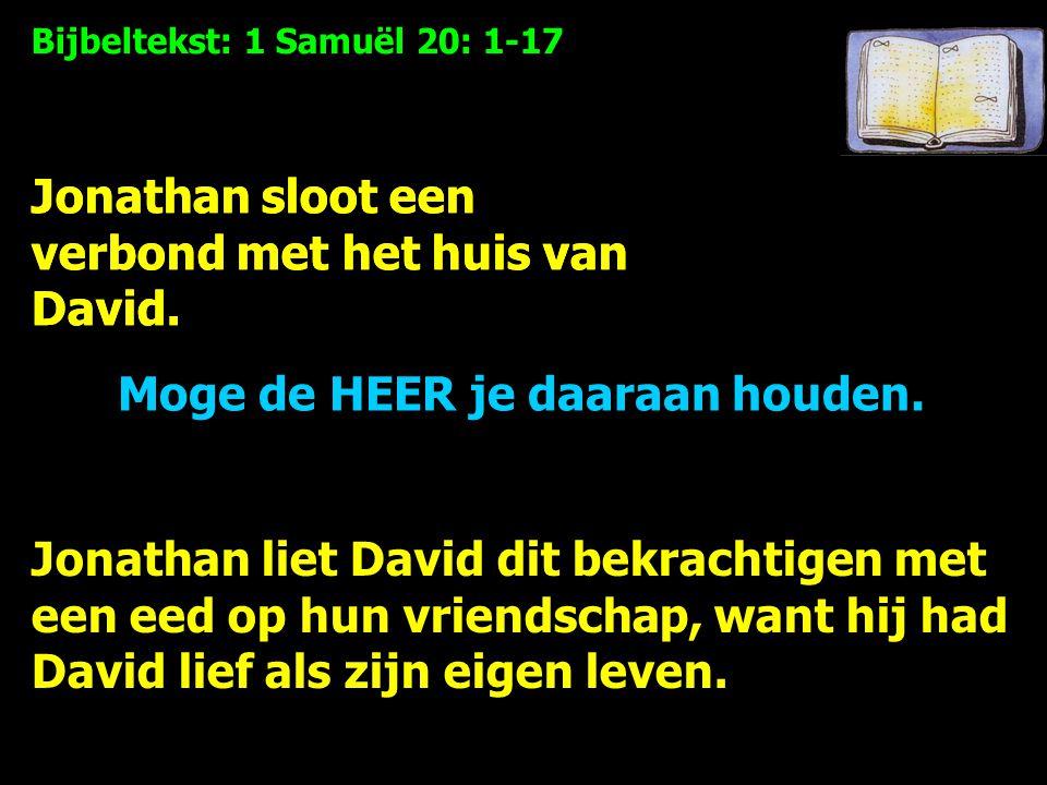 Jonathan sloot een verbond met het huis van David.
