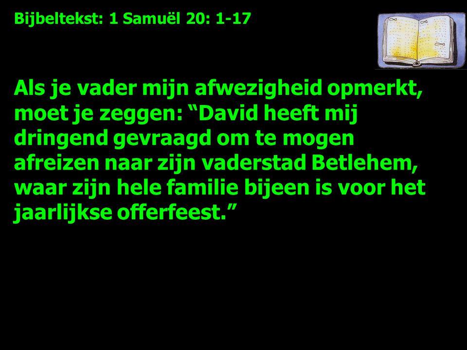 Bijbeltekst: 1 Samuël 20: 1-17