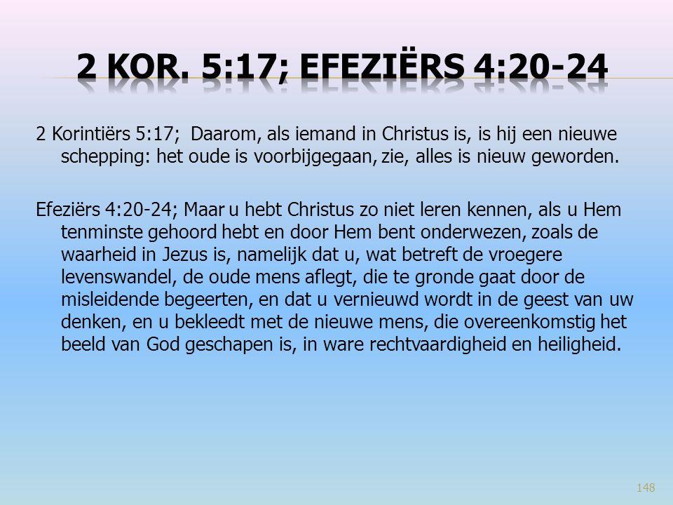 2 Kor. 5:17; Efeziërs 4:20-24