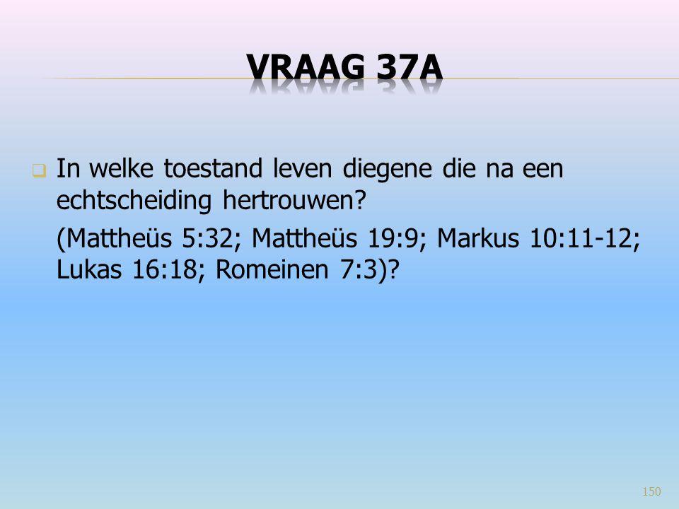 VRAAG 37a In welke toestand leven diegene die na een echtscheiding hertrouwen
