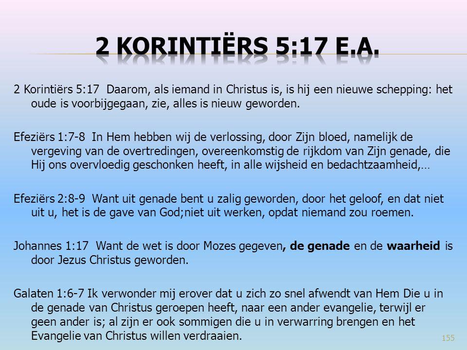 2 Korintiërs 5:17 e.a.