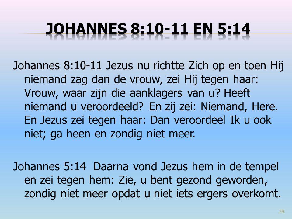 Johannes 8:10-11 en 5:14
