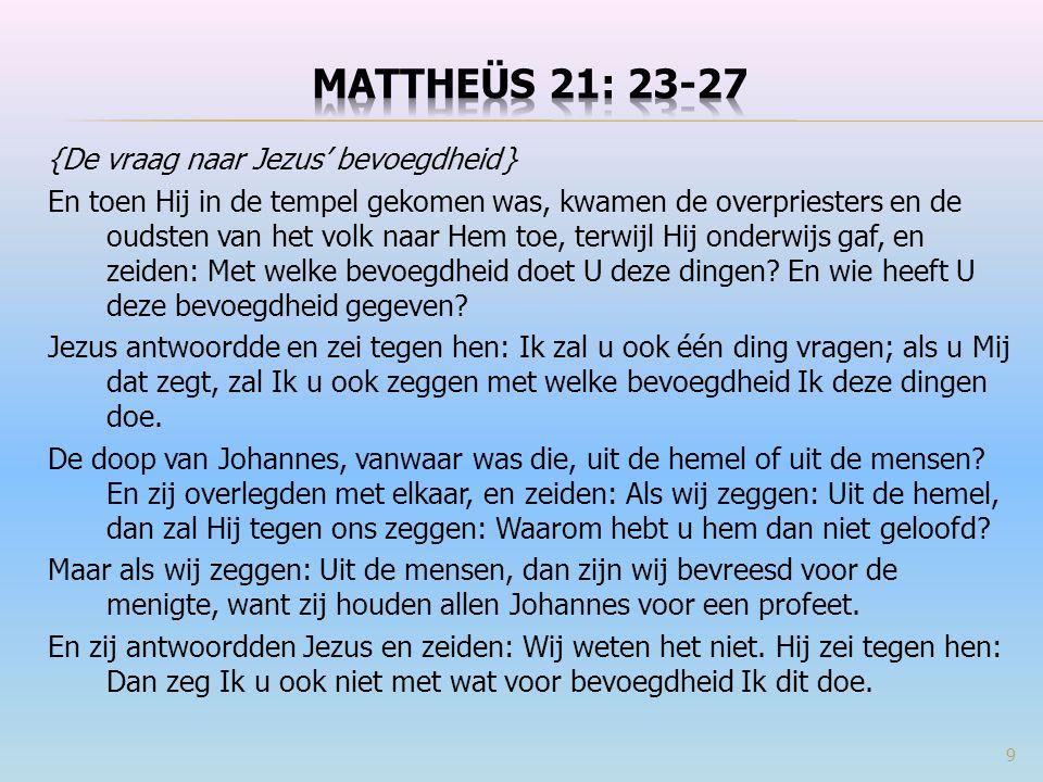 Mattheüs 21: 23-27 {De vraag naar Jezus' bevoegdheid }