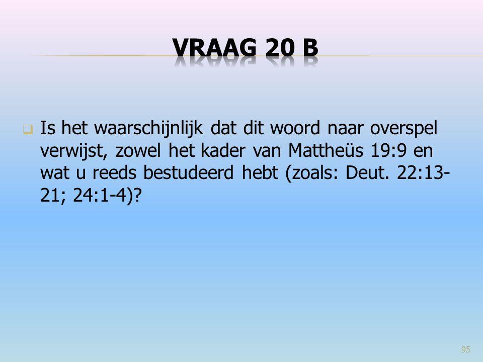 VRAAG 20 B