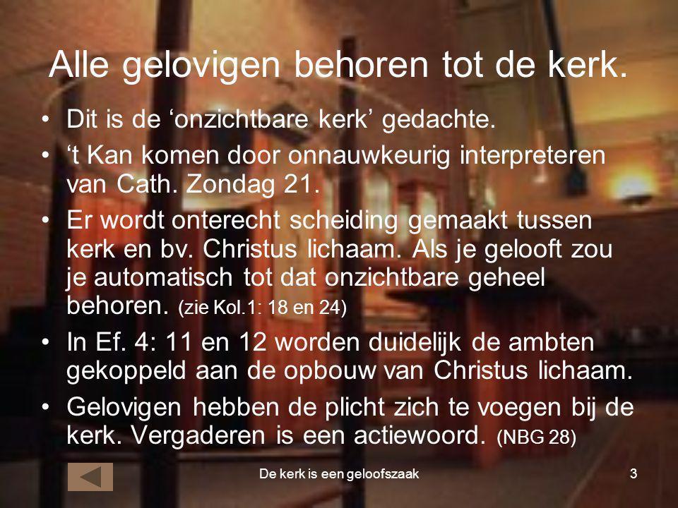 Alle gelovigen behoren tot de kerk.