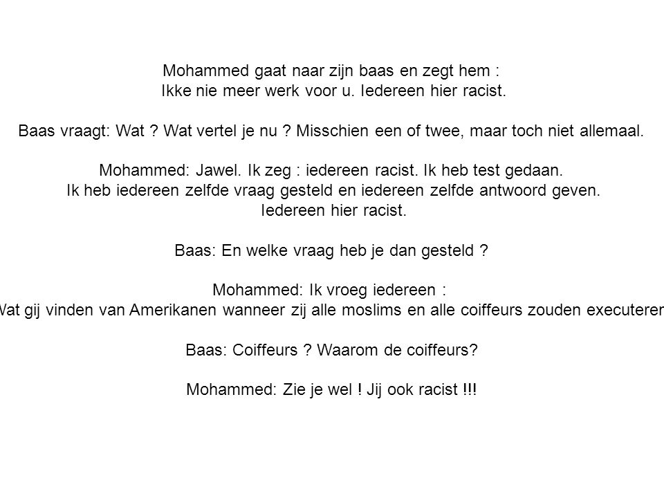 Mohammed gaat naar zijn baas en zegt hem :