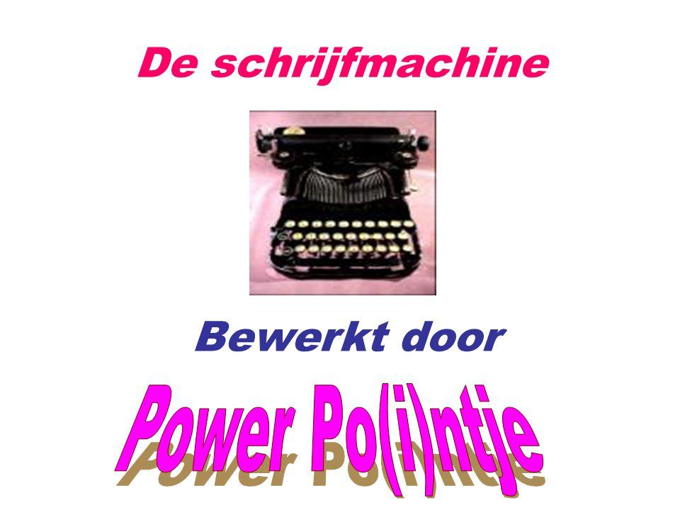 De schrijfmachine Bewerkt door Power Po(i)ntje