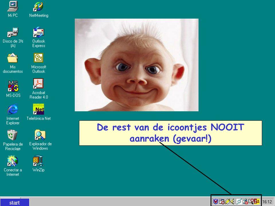 De rest van de icoontjes NOOIT aanraken (gevaar!)