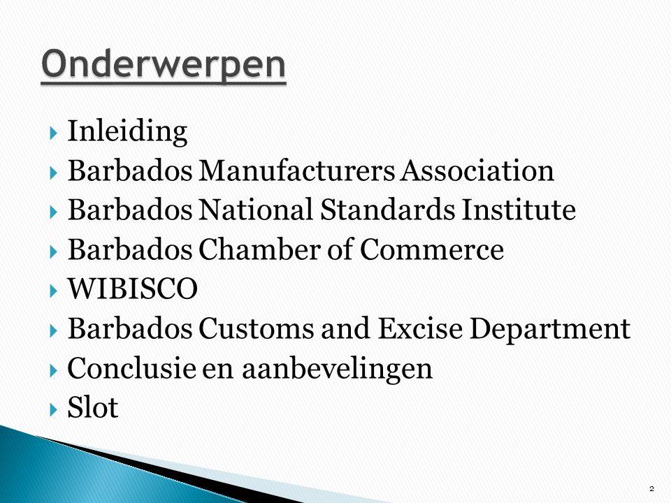 Onderwerpen Inleiding Barbados Manufacturers Association