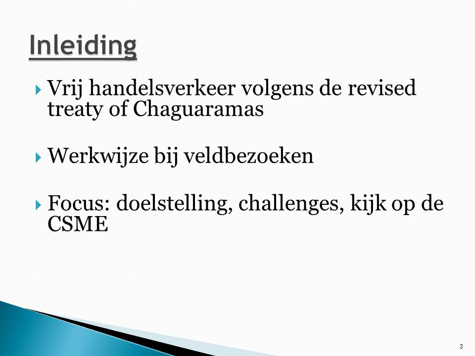 Inleiding Vrij handelsverkeer volgens de revised treaty of Chaguaramas