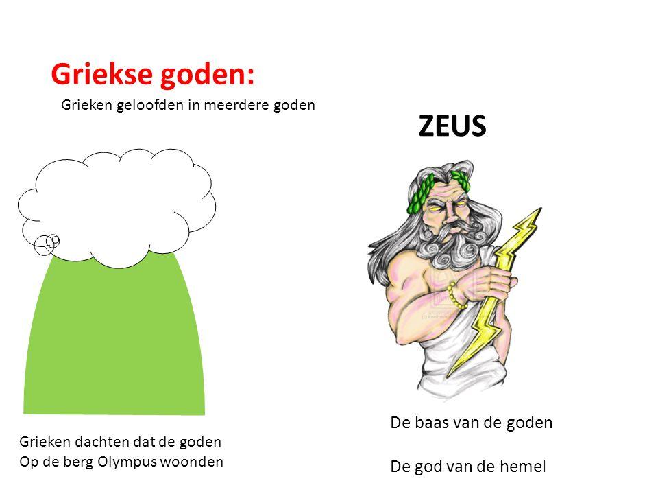 Griekse goden: ZEUS De baas van de goden De god van de hemel