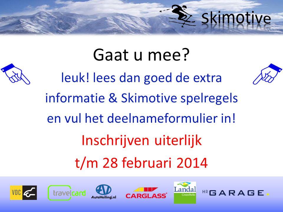 Gaat u mee Inschrijven uiterlijk t/m 28 februari 2014