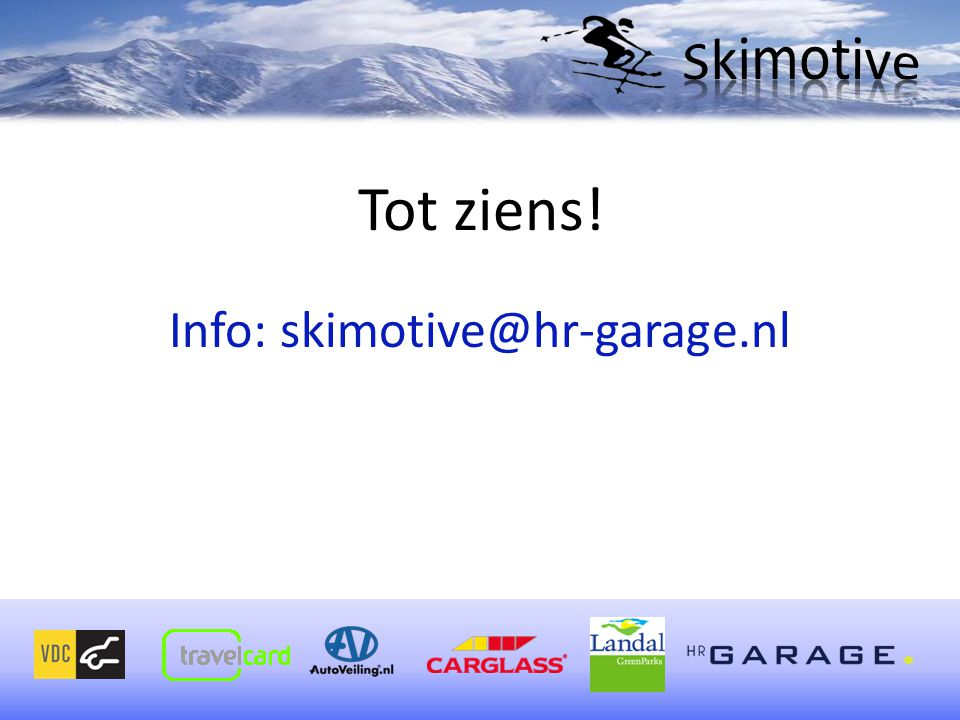 Info: skimotive@hr-garage.nl