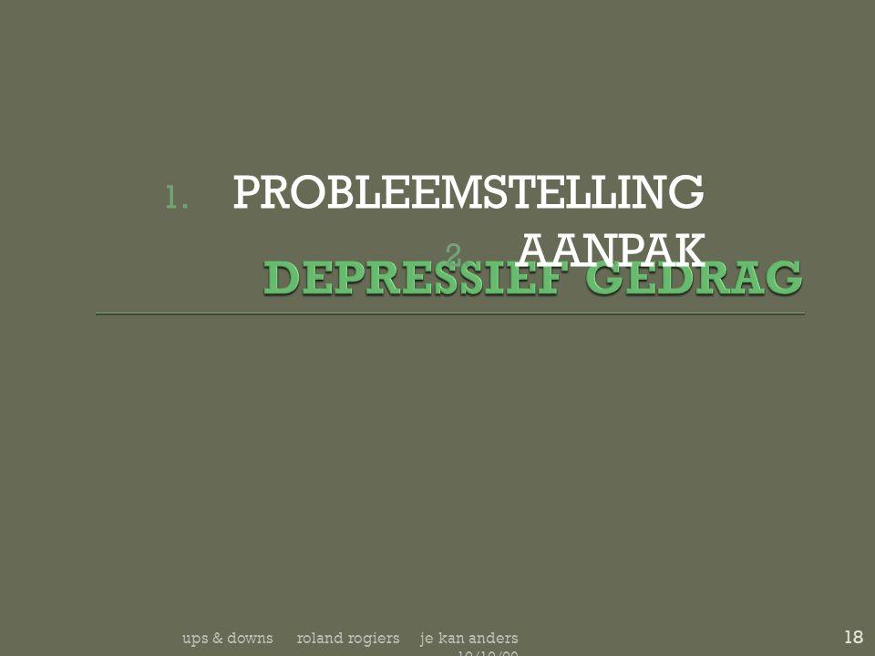 DEPRESSIEF GEDRAG PROBLEEMSTELLING AANPAK
