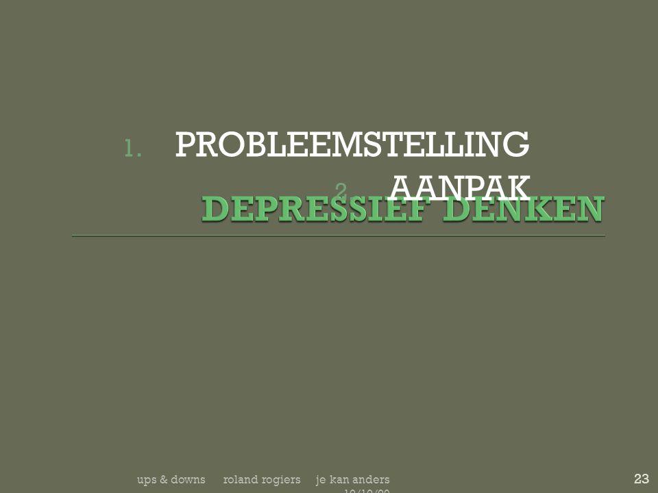DEPRESSIEF DENKEN PROBLEEMSTELLING AANPAK
